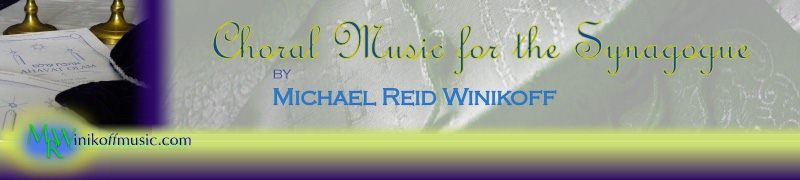 Choral Music for the Synagogue by Michael Reid Winikoff - Graphic Link to Jewish Chral Music Site