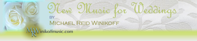 New Music for Weddings by Michael Reid Winikoff - Graphic Link to Wedding Music Site